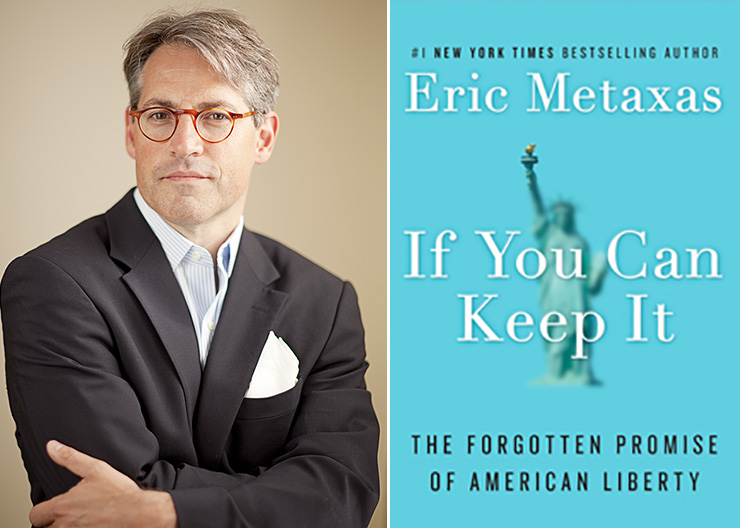 "Book Review: ""If You Can Keep It: The Forgotten Promise of American Liberty"" by Eric Metaxas"
