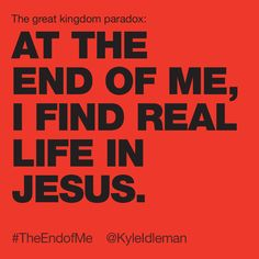 """The End of Me"" by Kyle Idleman"