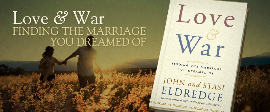 """Love & War"" by John & StasiEldredge"