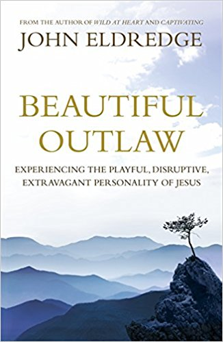 "Book Review:  ""Beautiful Outlaw,"" by John Eldredge"