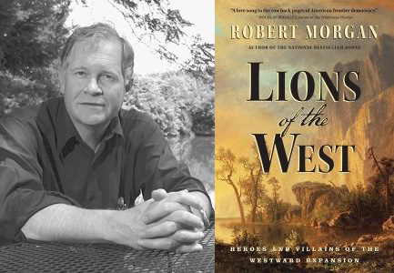 "Book Review:  ""Lions of the West: Heroes and Villains of the Westward Expansion,"" by Robert Morgan"